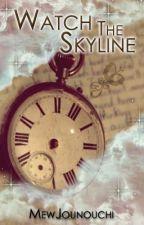 Watch The Skyline [Hiatus] by MewJounouchi