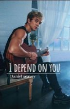 I Depend On You / Daniel Seavey  by justloveforseavey