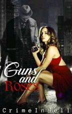 Guns and Roses by CrimeInHell