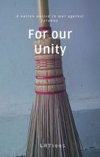 For Our Unity (An Original Story) by LHT1995