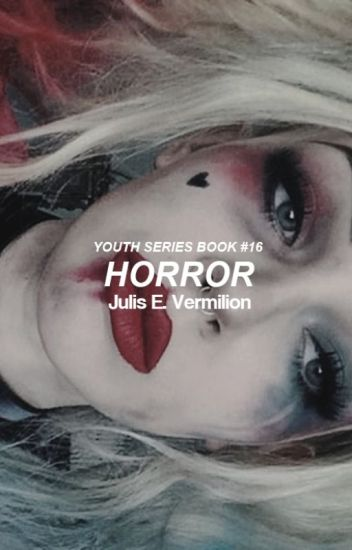 Horror [Youth Series ~ Book #16]