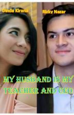 My Husband is My Teacher and CEO by PutriNurjannah4