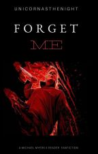 Forget Me -Michael Myers x Reader🔪- by Unicornasthenight
