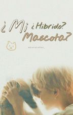 ¿H-hibrido?....¿Mi Mascota?✨ by fernandavalenzuels