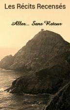 Les Récits Recensés : Aller... Sans Retour by JohnRease