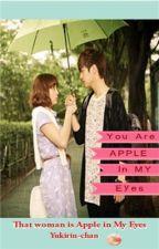That Woman is Apple in My Eyes by Yukirinchan