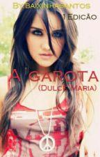 A Garota(dulce Maria) by baixinhasantossforev