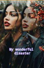 My wonderful disaster  by gliocchichebrillano