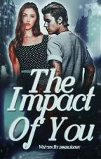 The Impact of You | JB by jbwaslikebby