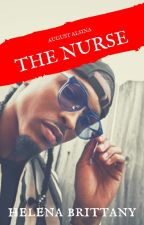 The Nurse| August Alsina Fiction by CrownedByCurls