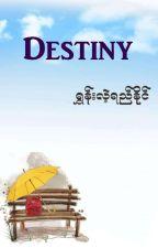 Destiny  by ShoonLaeYiNaing