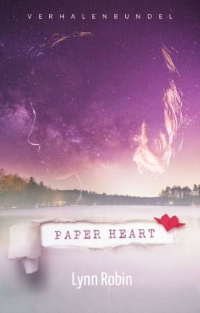 Paper Heart - Verhalenbundel by Lynn_Robin