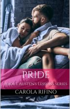 Pride  - About Austen's Lessons Series #2 by carolarfn