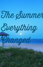 The Summer Everything Changed by fanpageforgmw