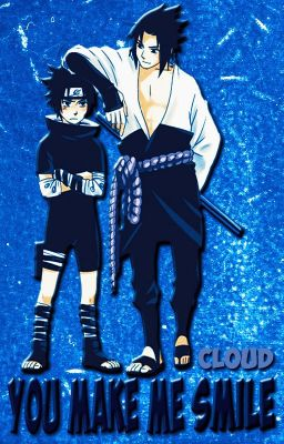 You Make Me Smile(: A Sasuke Love Story