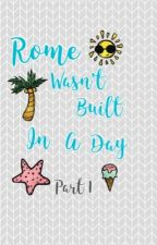 Rome Wasn't Built In A Day by haynesbd