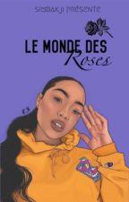 Le monde des roses [R B] by IamRosa_