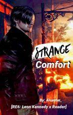 Strange Comfort ( RE6: Leon Kennedy x Reader) [Vol. 2] [COMPLETE] by Alcauter_