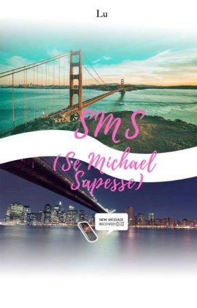 SMS (Se Michael Sapesse) by MyFluffyCrazyWorld