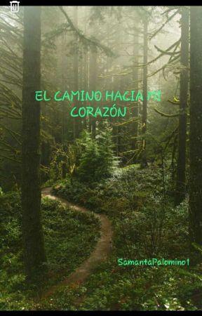 El Camino Hacia Mi Corazón by SamantaPalomino1