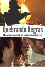 Quebrando Regras(EM BREVE) by tercianamichelle