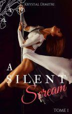 A Silent Scream, Alive - T.1 [ #WATTYS2018] by Krystal_Dimitri