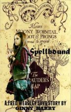 Spellbound (A Fred Weasley Love Story) by Ginny_Harry