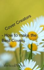Cover Creators - How to make the Best Cover by VerticalMinds