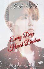 Every Day Heart Broken by SakuraUchiha__