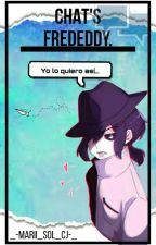 """Yo lo quiero así"" ||Chat's Frededdy. ||Terminada. by _-Marii_Sol_Cj-_"
