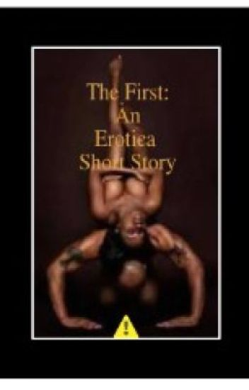 The First : An Erotica Short Story