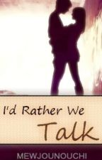 I'd Rather We Talk (Dean Winchester x Reader) by MewJounouchi