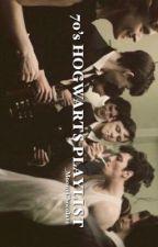 ♪ 70's Hogwarts Playlist ♪ by _MoonyChocolate
