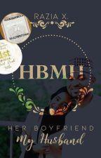 Her Boyfriend, My Husband  by RaaziWriter40
