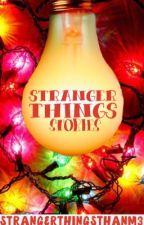 Stranger Things Stories by strangerthingsthanm3