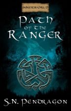 Path of the Ranger: The Innerworld Saga Book One by s_n_pendragon