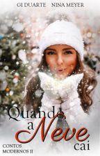 Quando a neve cai - Contos Modernos II by GiiDuarte