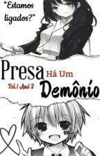 Presa Há Um Demônio by Luna_Chan1234