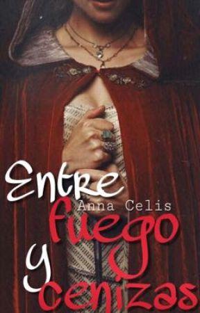 Entre fuego y cenizas [Crónicas de Ethereon #1] by AnnaCelis