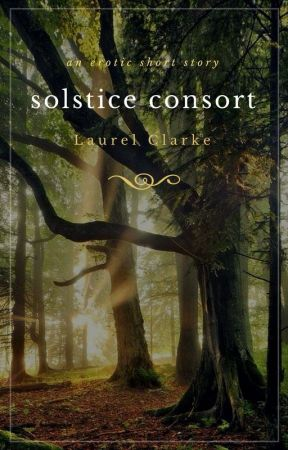 Solstice Consort - an erotic short story by laurelclarke