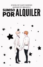 {JIHAN} Sumiso por Alquiler +18 [ADAPTACIÓN] by Myhem11