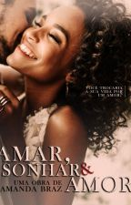 Amar, Sonhar & Amor  by Mandybrz