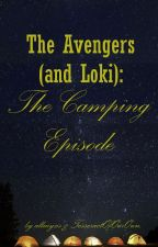 The Avengers (and Loki): The Camping Episode by allmyxs