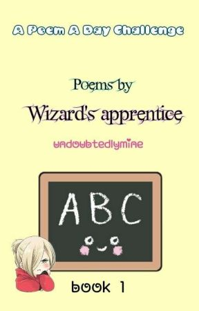 Poems by Wizard's Apprentice (Book 1) by undoubtedlymine