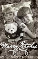 Harry Styles(my childhood bestfriend) by 1Dharrystyles