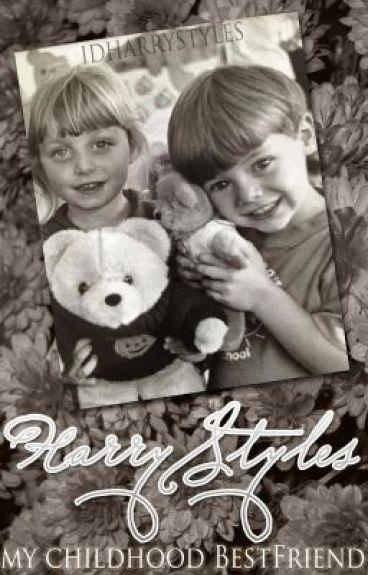 Harry Styles(my childhood bestfriend)