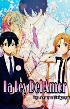La Ley Del Amor ~KiriAsu~ by AsunaKirigaya21