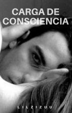 Carga de Consciencia. by LilZizuu