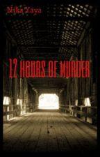 12 Hours of Murder by Nika_Yaya