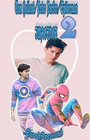 Peter Parker/Spiderman/Tom Holland Imagines 2 - Pick Up